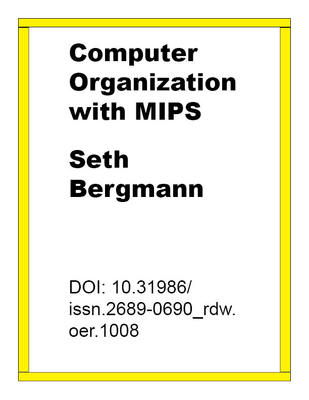 Computer Organization With Mips By Seth D Bergmann