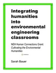 Integrating Humanities into Environmental Engineering Classrooms by Sarah Bauer