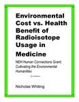 Environmental Cost vs. Health Benefit of Radioisotope Usage in Medicine